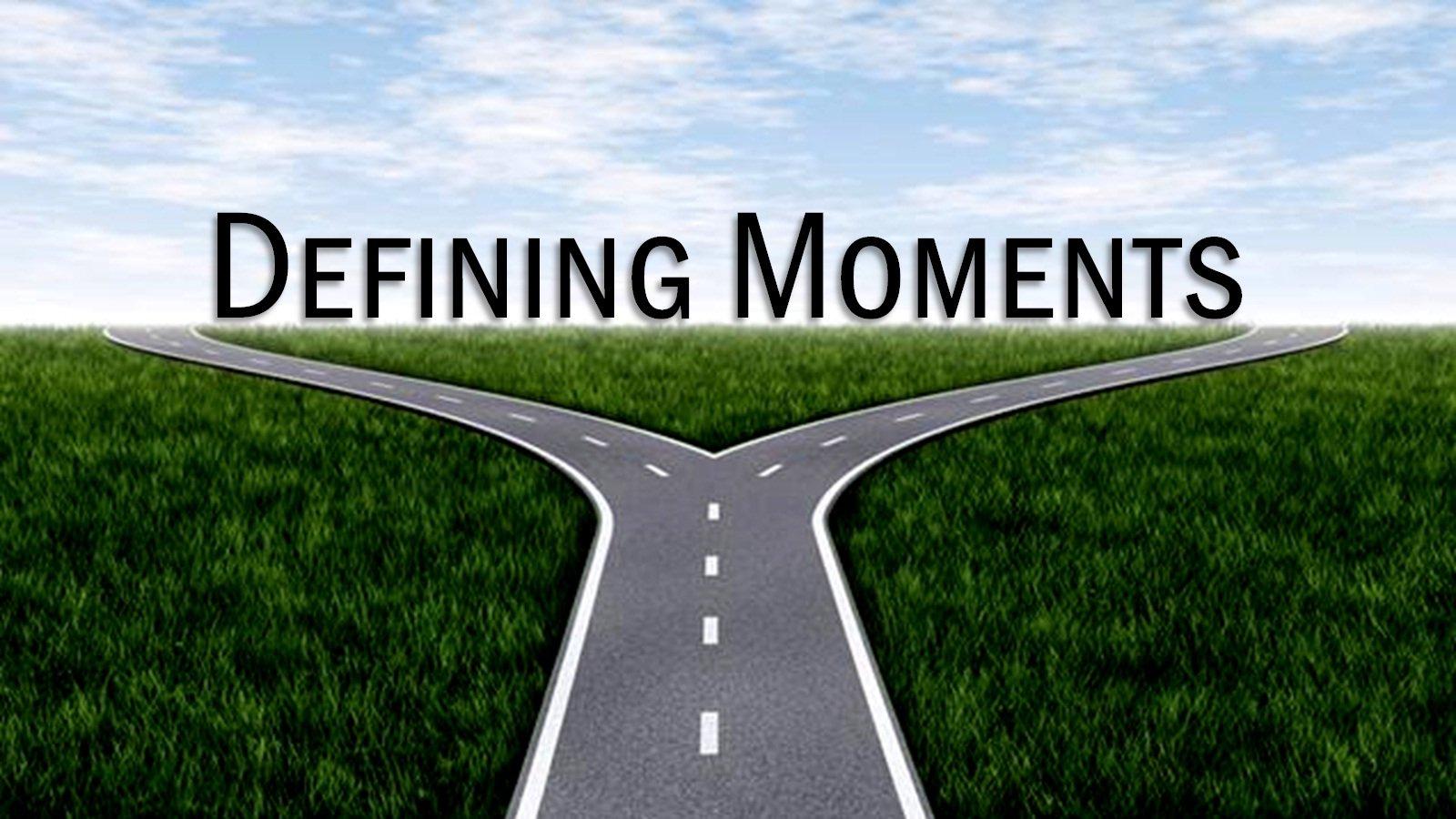 Defining Moment Essay