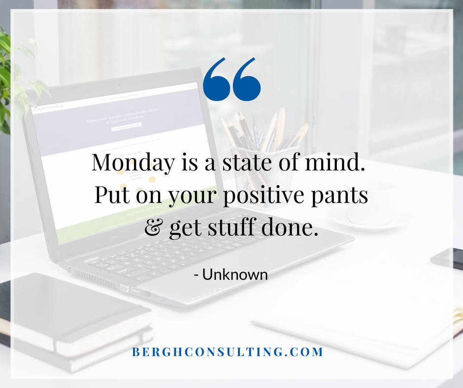 Monday is a State of Mind Business Motivation
